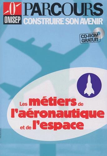 Hervé de Monts de Savasse - Les métiers de l'aéronautique et de l'espace. 1 Cédérom