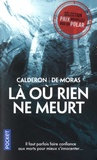 Hervé de Moras et Franck Calderon - Là où rien ne meurt.