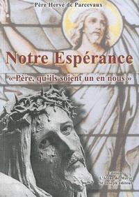 Hervé de Parcevaux - Notre Espérance - Père, qu'ils soient un en nous.