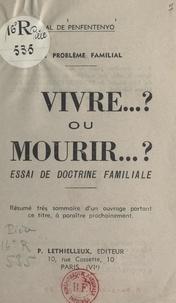Hervé de Penfentenyo - Le problème familial. Vivre... ? ou mourir... ? - Essai de doctrine familiale.