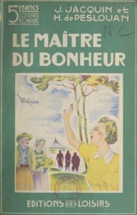 Hervé de Peslouan et Joseph Jacquin - Le maître du bonheur.