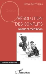Résolution des conflits- Aïkido et médiation - Hervé de Truchis pdf epub