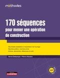 Hervé Debaveye et Pierre Haxaire - 170 séquences pour mener une opération de construction.