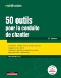 Hervé Debaveye - 50 outils pour la conduite de chantier.