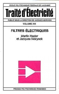 Hervé Dedieu et Catherine Dehollain - Traité d'électricité - Volume 19, Filtres électriques.