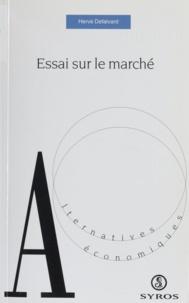 Hervé Defalvard - Essai sur le marché.