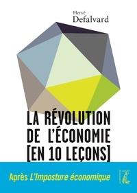 Hervé Defalvard - La révolution de l'économie (en dix leçons).