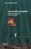 Hervé Defalvard - Les non-dits du marché - Dialogue d'un économiste avec la psychanalyse.