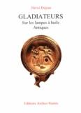 Hervé Dejean - Gladiateurs - Sur les lampes à huile antiques.