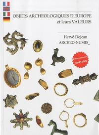 Hervé Dejean - Objets archéologiques d'Europe et leurs valeurs.
