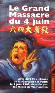 Hervé Denès - Le grand massacre du 4 juin - Liste de 202 des victimes de la répression à Pékin le 4 juin 1989, dressée par les Mères de Tian'anmen.