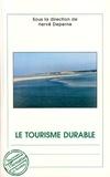 Hervé Deperne - Le tourisme durable - Actes du colloque national 19-20 octobre 2006, Le Touquet-Paris-Plage.