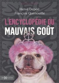 Hervé Depoil et François Quenouille - L'encyclopédie du mauvais goût.