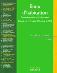 Hervé Des Lyons et Yves Rouquet - Baux d'habitation - Rapports propriétaires-locataires, Secteur privé, Secteur HLM, Loi de 1948.