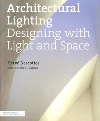 Hervé Descottes - Architectural Lighting: Designing with Light and Space.