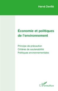 Hervé Devillé - Economie et politiques de l'environnement - Principe de précaution, Critères de soutenabilité, Politiques environnementales.