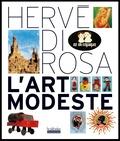 Hervé Di Rosa et Victoire Di Rosa - L'art modeste.