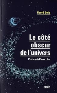 Hervé Dole - Le côté obscur de l'univers.