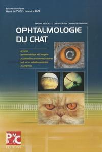 Hervé Dominique Laforge - Ophtalmologie du chat - Pratique médicale et chirurgicale de l'animal de compagnie.