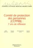 Hervé-Dominique Outin et François Lemaire - Comités de protection des personnes, CCPPRB - 7 ans de réflexion.