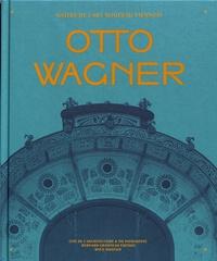 Hervé Doucet - Otto Wagner - Maître de l'Art nouveau viennois.