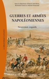 Hervé Drévillon et Bertrand Fonck - Guerre et armées napoléoniennes - Nouveaux regards.