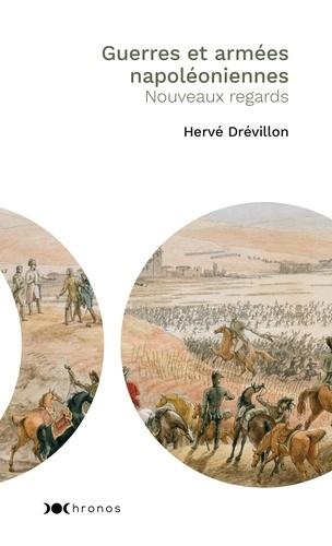 Guerres et armées napoléoniennes. Nouveaux regards