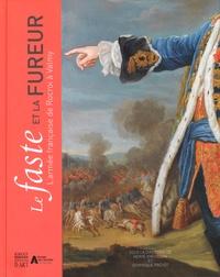 Hervé Drévillon et Dominique Prévôt - Le faste et la fureur - L'armée française de Rocroi à Valmy.