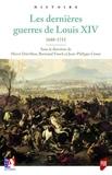 Hervé Drévillon et Bertrand Fonck - Les dernières guerres de Louis XIV - 1688-1715.