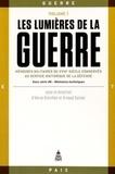 Hervé Drévillon et Arnaud Guinier - Les Lumières de la guerre - Mémoires militaires du XVIIIe siècle conservés au Service historique de la Défense Volume 1.