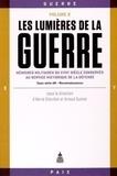 Hervé Drévillon et Arnaud Guinier - Les Lumières de la guerre - Mémoires militaires du XVIIIe siècle conservés au Service historique de la Défense Volume 2.