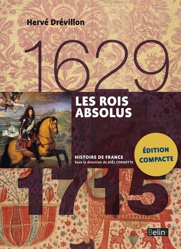 Les rois absolus 1629-1715