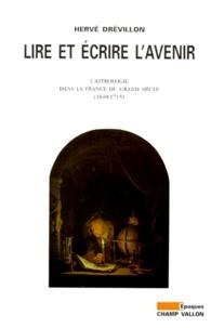 LIRE ET ECRIRE LAVENIR. Lastrologie dans la France du grand siècle 1610-1715.pdf