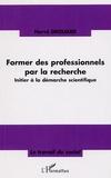 Hervé Drouard - Former des professionnels par la recherche - Initier à la démarche scientifique.
