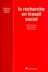 Hervé Drouard et Michel Duchamp - La Recherche en travail social.