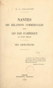 Hervé Du Halgouët - Nantes - Ses relations commerciales avec les îles d'Amérique au XVIIIe siècle, ses armateurs.