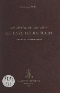 Hervé Du Halgouët et M. Cranéguy - Par monts et par vaux au pays de Josselin - Souvenirs du passé et du présent.