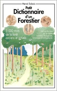 Hervé Dubois - Petit dictionnaire d'un forestier.