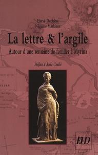 Hervé Duchêne et Néguine Mathieux - La lettre et l'argile - Autour d'une semaine de fouilles à Myrina.