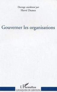 Hervé Dumez et  Collectif - Gouverner les organisations.