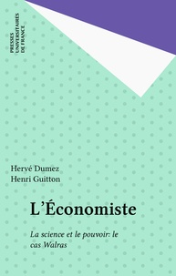 Hervé Dumez - L'Économiste, la science et le pouvoir - Le cas Walras.