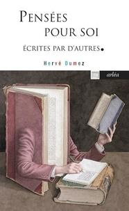 Hervé Dumez - Maximes et pensées à l'usage des temps actuels.