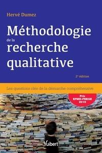 Hervé Dumez - Méthodologie de la recherche qualitative - Les questions clés de la démarche compréhensive.