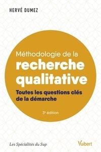 Hervé Dumez - Méthodologie de la recherche qualitative - Toutes les questions clés de la démarche.