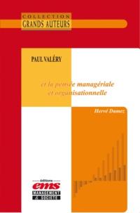Hervé Dumez - Paul Valéry et la pensée managériale et organisationnelle.