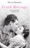 Hervé Dumont - Frank Borzage - Un romantique à Hollywood.