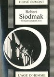 Hervé Dumont - Robert Siodmak - Le maître du film.