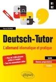 Hervé Dupas - Deutsch-tutor - L'allemand idiomatiaque et pratique pour améliorer l'expression écrite et orale, B1-B2.