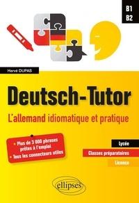 Deutsch-tutor - Lallemand idiomatiaque et pratique pour améliorer lexpression écrite et orale, B1-B2.pdf