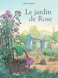 Hervé Duphot - Le Jardin de Rose.